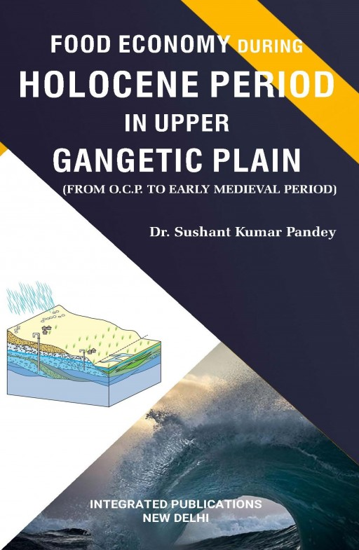 Food Economy during Holocene Period in Upper Gangetic Plain (From O.C.P. to Early Medieval Period)