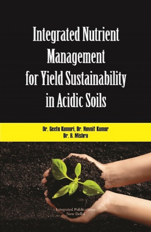 Integrated Nutrient Management for Yield Sustainability in Acidic Soils