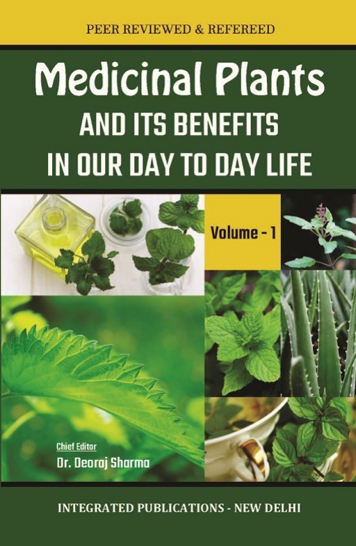Medicinal Plants and its Benefits in Our Day to Day Life (Volume - 1)