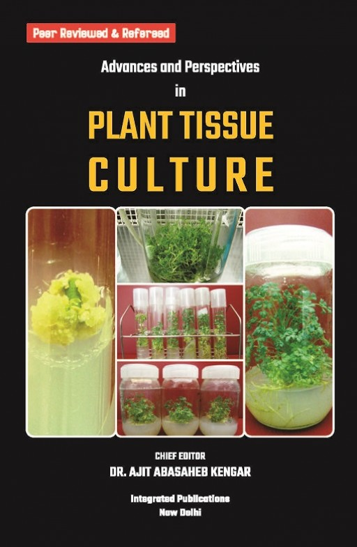 Advances and Perspectives in Plant Tissue Culture (Volume - 1)