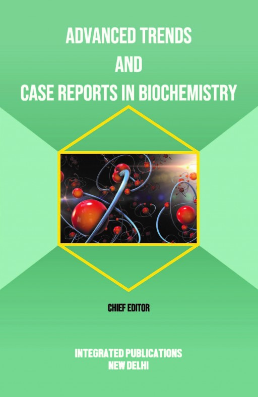 Advanced Trends and Case Reports in Biochemistry