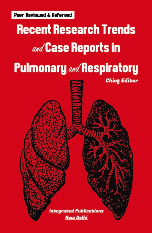 Recent Research Trends and Case Reports in Pulmonary and Respiratory