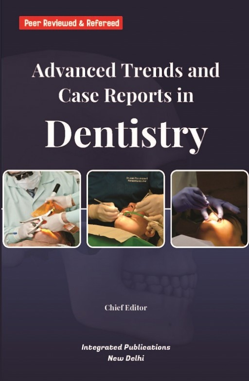 Advanced Trends and Case Reports in Dentistry