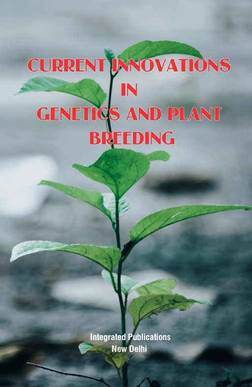 Current Innovations in Genetics and Plant Breeding