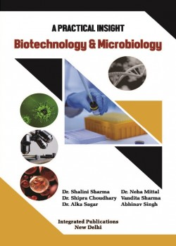 A Practical Insight: Biotechnology & Microbiology