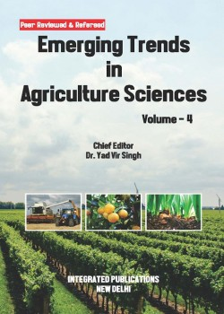 Emerging Trends in Agriculture Sciences (Volume - 4)